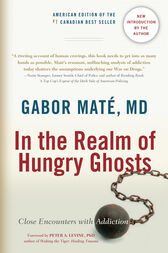 In the Realm of Hungry Ghosts by Gabor Md Mate