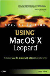 Special Edition Using Mac OS X Leopard by Brad Miser