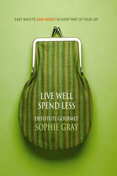 Live Well Spend Less by Sophie Gray