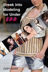 Break into Modeling for Under $20 by Judy Goss
