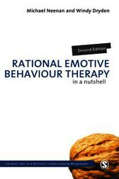 Rational Emotive Behaviour Therapy in a Nutshell by Michael Neenan