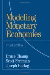 Modeling Monetary Economies by Bruce Champ
