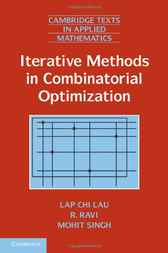 Iterative Methods in Combinatorial Optimization by Lap Chi Lau