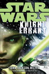 Knight Errant: Star Wars Legends by John Jackson Miller
