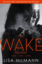Lisa McMann: The Wake Trilogy by Lisa McMann