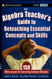 The Algebra Teacher's Guide to Reteaching Essential Concepts and Skills by Judith A. Muschla