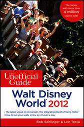 The Unofficial Guide Walt Disney World 2012 by Bob Sehlinger