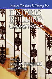 Interior Finishes and Fittings for Historic Building Conservation by Michael Forsyth