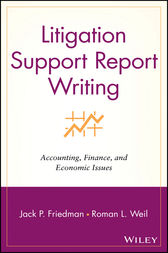 Litigation Support Report Writing by Jack P. Friedman