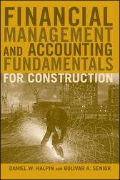 Financial Management and Accounting Fundamentals for Construction by Daniel W. Halpin
