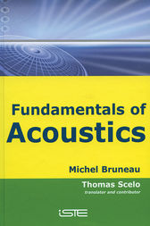 Fundamentals of Acoustics by Michel Bruneau