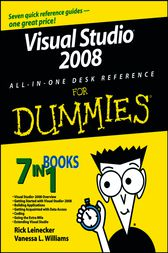 Visual Studio 2008 All-In-One Desk Reference For Dummies by Rick Leinecker
