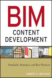 BIM Content Development by Robert S. Weygant