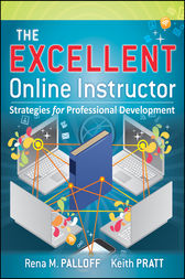 The Excellent Online Instructor by Rena M. Palloff