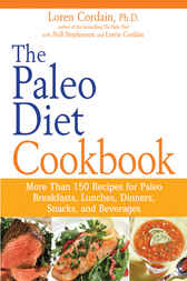 The Paleo Diet Cookbook by Loren Cordain