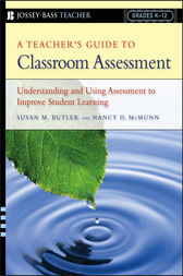 A Teacher's Guide to Classroom Assessment by Susan M. Butler