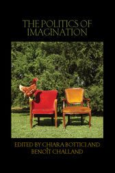 The Politics of Imagination by Chiara Bottici
