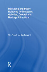Marketing and Public Relations for Museums, Galleries, Cultural and Heritage Attractions by Ylva French