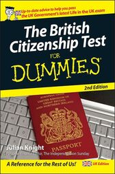 The British Citizenship Test For Dummies, UK Edition by Julian Knight