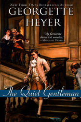 The Quiet Gentleman by Georgette Heyer