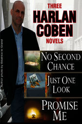 3 Harlan Coben Novels: Promise Me, No Second Chance, Just One Look by Harlan Coben