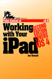 Take Control of Working with Your iPad by Joe Kissell