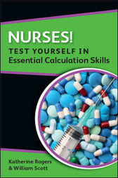 Nurses! Test Yourself In Essential Calculation Skills by Katherine Rogers