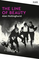 The Line of Beauty (Picador 40th Anniversary Edition) by Alan Hollinghurst