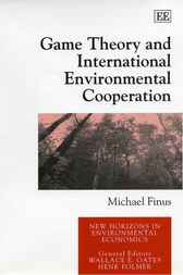 Game Theory and International Environmental Cooperation by Michael Finus