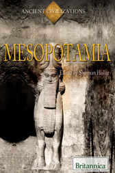 Mesopotamia by Britannica Educational Publishing;  Sherman Hollar