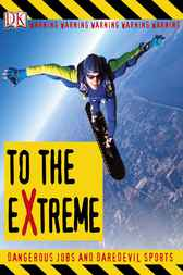 To the Extreme by DK Publishing