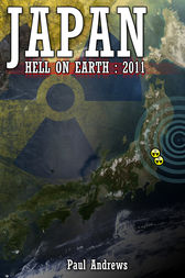 Japan - Hell on Earth: 2011 by Paul Andrews