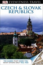 DK Eyewitness Travel Guide: Czech and Slovak Republics by DK Publishing