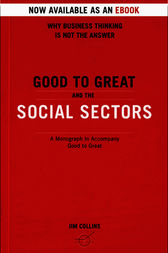 Good To Great And The Social Sectors by Jim Collins