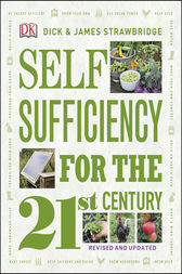 Self Sufficiency for the 21st Century by Dick and James Strawbridge