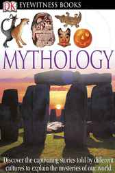 DK Eyewitness Books: Mythology by Neil Philip