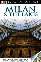 DK Eyewitness Travel Guide: Milan  &  The Lakes by DK Publishing