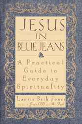 Jesus in Blue Jeans by Laurie Beth Jones