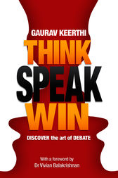 Think, Speak, Win by Gaurav Keerthi