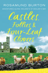 Castles, Follies and Four-Leaf Clovers by Rosamund Burton