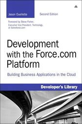 Development with the Force.com Platform by Jason Ouellette
