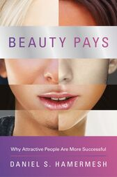 Beauty Pays by Daniel S. Hamermesh