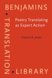 Poetry Translating as Expert Action by Francis R. Jones