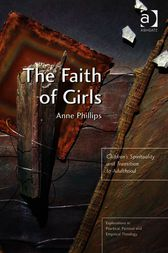 The Faith of Girls by Anne Phillips