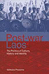 Post-war Laos by Vatthana Pholsena