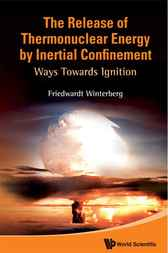 The Release of Thermonuclear Energy by Inertial Confinement by Friedwardt Winterberg