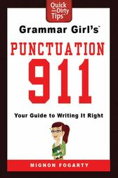 Grammar Girl's Punctuation 911 by Mignon Fogarty