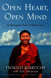 Open Heart, Open Mind by Tsoknyi Rinpoche
