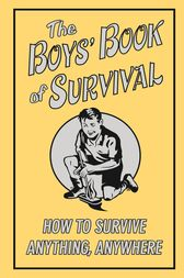 Boys' Book of Survival by Guy Campbell