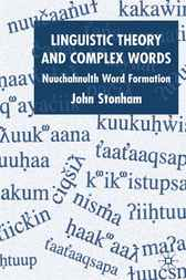 Linguistic Theory and Complex Words by John Stonham